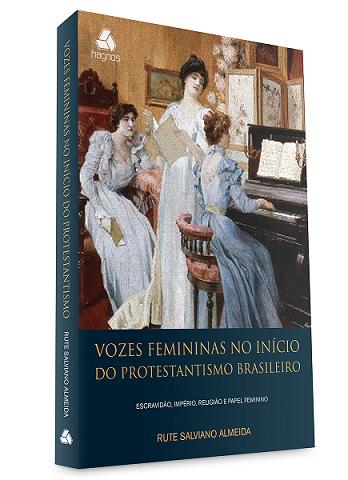 Capa do Livro Vozes Femininas no Início do Protestantismo Brasileiro